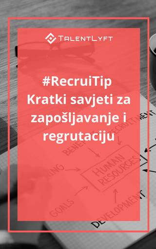 #RecruiTip - Kratki savjeti za zapošljavanje i regrutaciju.jpg