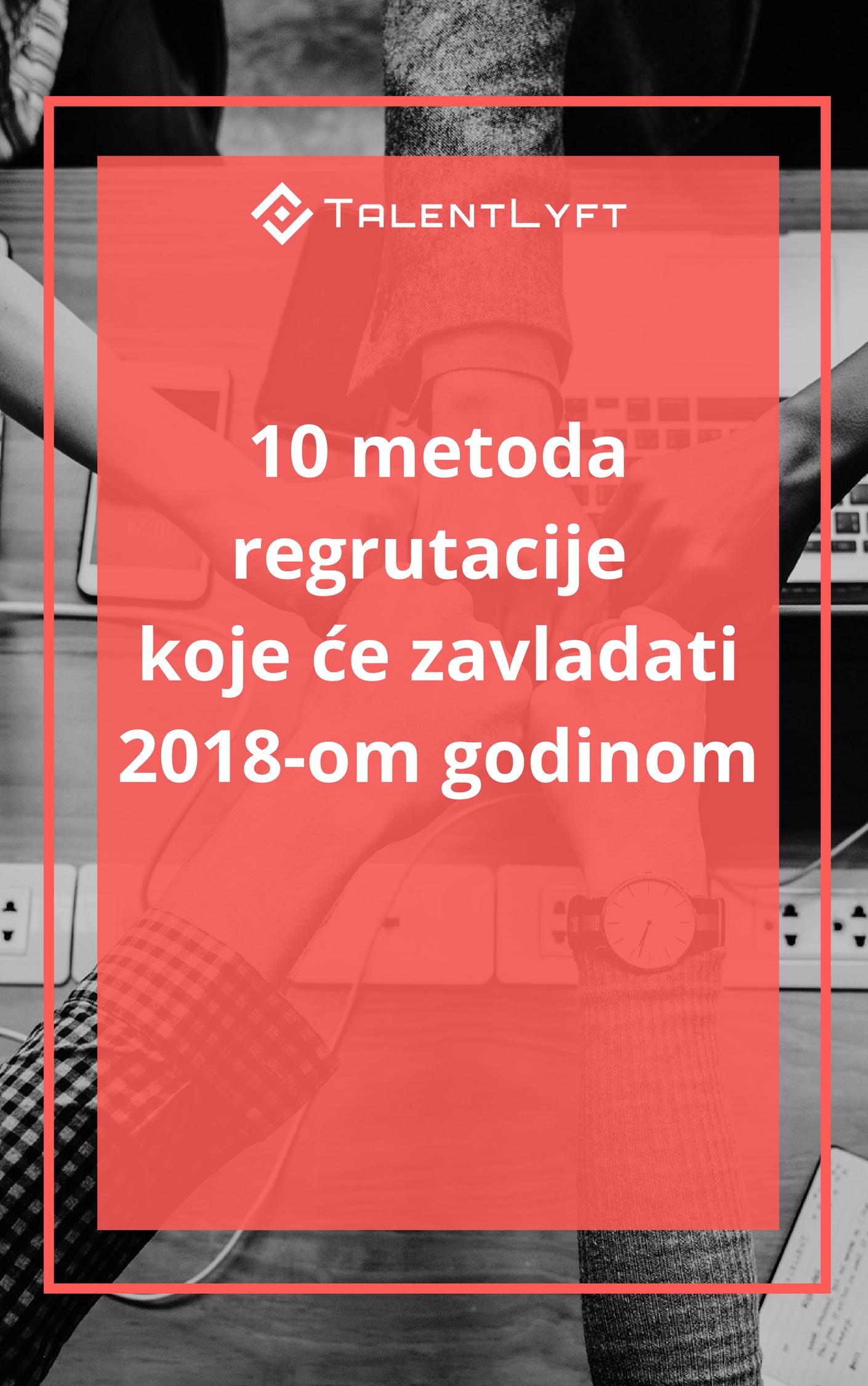 10 metoda regrutacije koje će zavladati 2018-om godinom.jpg