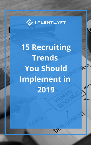 15-RECRUITING-TRENDS-TO-IMPLEMENT-IN 2019.png