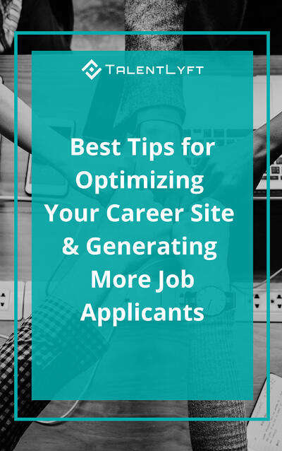 Best Tips for Optimizing Your Career Site & Generating More Job Applicants