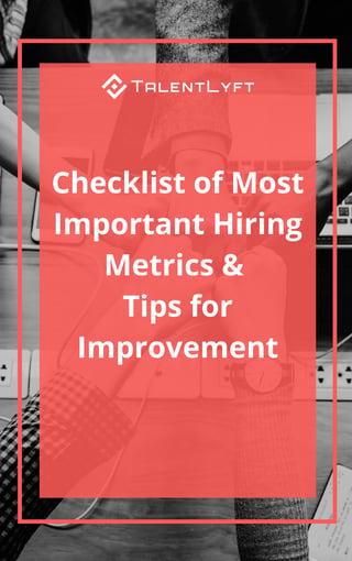 Checklist of Most Important Hiring Metrics & Tips for Improvement.jpg