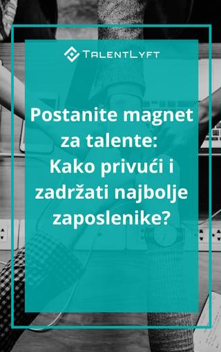 Postanite magnet za talente- Kako privući i zadržati najbolje zaposlenike.jpg